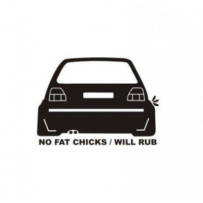 Stickere auto No fat chicks car will rub